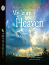 My Journey to Heaven (MP3): What I Saw and How It Changed My Life
