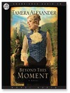 Beyond This Moment (MP3): Timber Ridge Reflections Series, Book 2