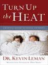 Turn Up the Heat (MP3): A Couples Guide to Sexual Intimacy