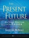 The Present Future (MP3): Six Tough Questions For The Church