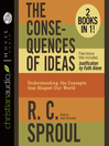 The Consequences of Ideas (MP3): Understanding the Concepts that Shaped Our World