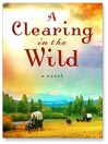A Clearing in the Wild (MP3): Change and Cherish Series, Book 1