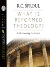 What is Reformed Theology? (MP3): Understanding the Basics