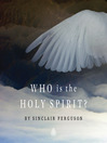 Who Is the Holy Spirit? (MP3)
