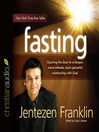 Fasting (MP3): Opening the Door to a Deeper, More Intimate, More Powerful Relationship with God