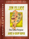 Jim Elliot (MP3): One Great Purpose