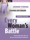 Every Woman's Battle (MP3): Discovering God's Plan for Sexual and Emotional Fulfillment