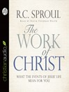 The Work of Christ (MP3): What the Events of Jesus' Life Mean for You