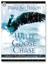Wild Goose Chase (MP3): Rediscover the Adventure of Pursuing God
