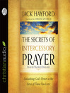 The Secrets of Intercessory Prayer (MP3): Unleashing God's Power in the Lives of Those You Love