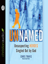 Unnamed (MP3): Unsuspecting Heroes Singled Out by God