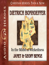 Dietrich Bonhoeffer (MP3): In the Midst of Wickedness