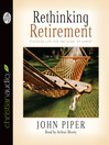 Rethinking Retirement (MP3): Finishing Life for the Glory of Christ