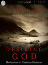 Desiring God (MP3): Meditations from a Christian Hedonist