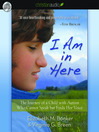 I Am in Here (MP3): The Journey of a Child with Autism Who Cannot Speak but Finds Her Voice