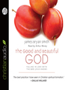 The Good and Beautiful God (MP3): Falling in Love With the God Jesus Knows