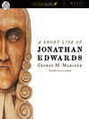 A Short Life of Jonathan Edwards (MP3)