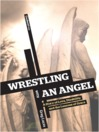 Wrestling with an Angel (MP3): A Story of Love, Disability and the Lessons of Grace