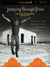 Jumping Through Fires (MP3): The Gripping Story of One Man's Escape from Revolution to Redemption