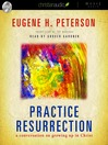 Practice Resurrection (MP3): A Conversation on Growing Up in Christ