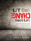 Let God Change Your Life (MP3): How to Know and Follow Jesus