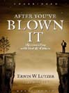 After You've Blown It (MP3): Reconnecting with God and Others