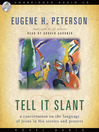 Tell It Slant (MP3): A Conversation on the Language of Jesus in His Stories and Prayers