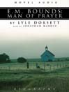 E. M. Bounds (MP3): Man of Prayer