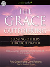 The Grace Outpouring (MP3): Blessing Others Through Prayer