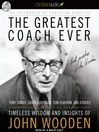 The Greatest Coach Ever (MP3): Timeless Wisdom and Insights of John Wooden