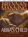 Abba's Child (MP3): The Cry of the Heart for Intimate Belonging