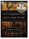 Fifty Reasons Why Jesus Came to Die (MP3)