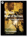 My Father, Maker of the Trees (MP3): How I Survived the Rwandan Genocide