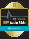 ESV Hear the Word Audio Bible (MP3): The Bible for Life