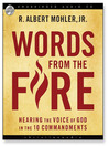 Words from the Fire (MP3): Hearing the Voice of God in the 10 Commandments