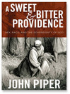 A Sweet & Bitter Providence (MP3): Sex, Race, and the Sovereignty of God