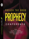 Preach the Word Prophecy Conference (MP3)