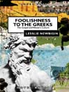 Foolishness to the Greeks (MP3): The Gospel and Western Culture