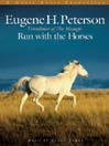 Run with the Horses (MP3): The Quest for Life At Its Best