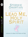 Lead Me, Holy Spirit (MP3): Longing to Hear the Voice of God