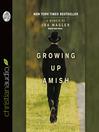 Growing Up Amish (MP3): A Memoir
