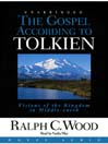 The Gospel According to Tolkien (MP3): Visions of the Kingdom in Middle-Earth
