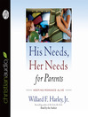 His Needs, Her Needs for Parents (MP3): Keeping Romance Alive