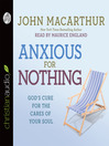 Anxious for Nothing (MP3): God's Cure for the Cares of Your Soul