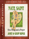 Nate Saint (MP3): On a Wing and a Prayer