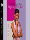 Enjoying True Peace (MP3): Yasmin Peace Series, Book 5