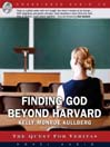 Finding God Beyond Harvard (MP3)