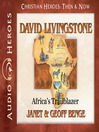 David Livingstone (MP3): Africa's Trailblazer