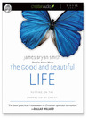The Good and Beautiful Life (MP3): Putting on the Character of Christ