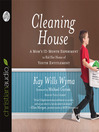 Cleaning House (MP3): A Mom's Twelve-Month Experiment to Rid Her Home of Youth Entitlement